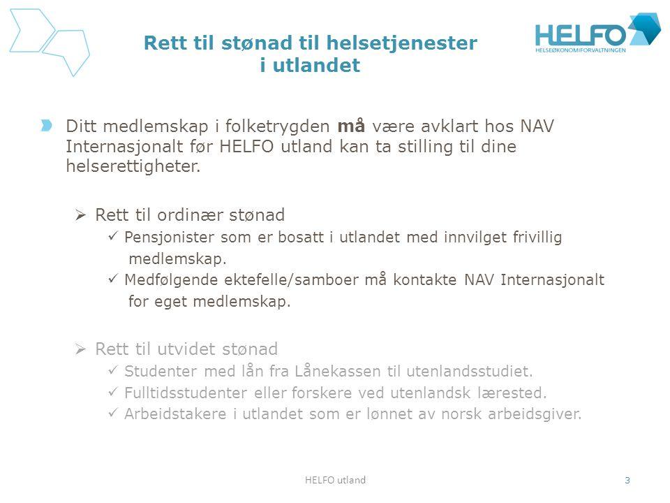 HELFO utland 4 Frivillig medlemskap i folketrygden (NAV internasjonalt) og helserettighetene Rett til å benytte det offentlige helsetilbudet i Norge.