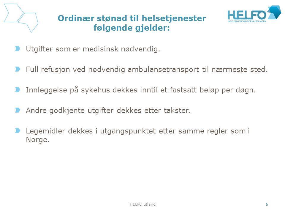 HELFO utland 5 Ordinær stønad til helsetjenester følgende gjelder: Utgifter som er medisinsk nødvendig. Full refusjon ved nødvendig ambulansetransport