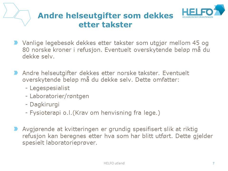 Legemidler Stønad til legemidler som i Norge forskrives på «blå resept», og som skal benyttes i mer enn 3 måneder.