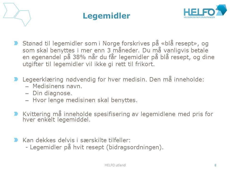 Legemidler Stønad til legemidler som i Norge forskrives på «blå resept», og som skal benyttes i mer enn 3 måneder. Du må vanligvis betale en egenandel