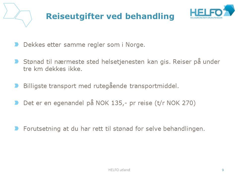 Reiseutgifter ved behandling Dekkes etter samme regler som i Norge. Stønad til nærmeste sted helsetjenesten kan gis. Reiser på under tre km dekkes ikk