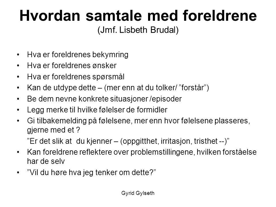 Gyrid Gylseth Hvordan samtale med foreldrene (Jmf.