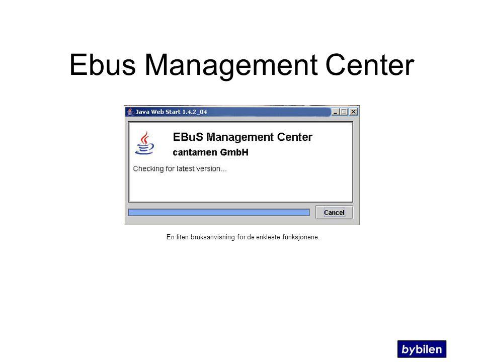 Ebus Management Center En liten bruksanvisning for de enkleste funksjonene.
