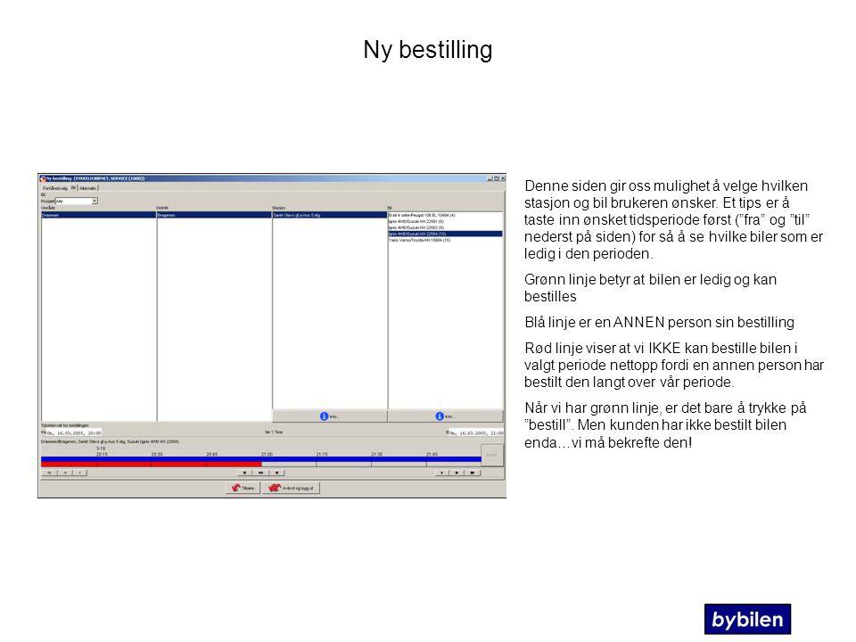 Ny bestilling Denne siden gir oss mulighet å velge hvilken stasjon og bil brukeren ønsker.