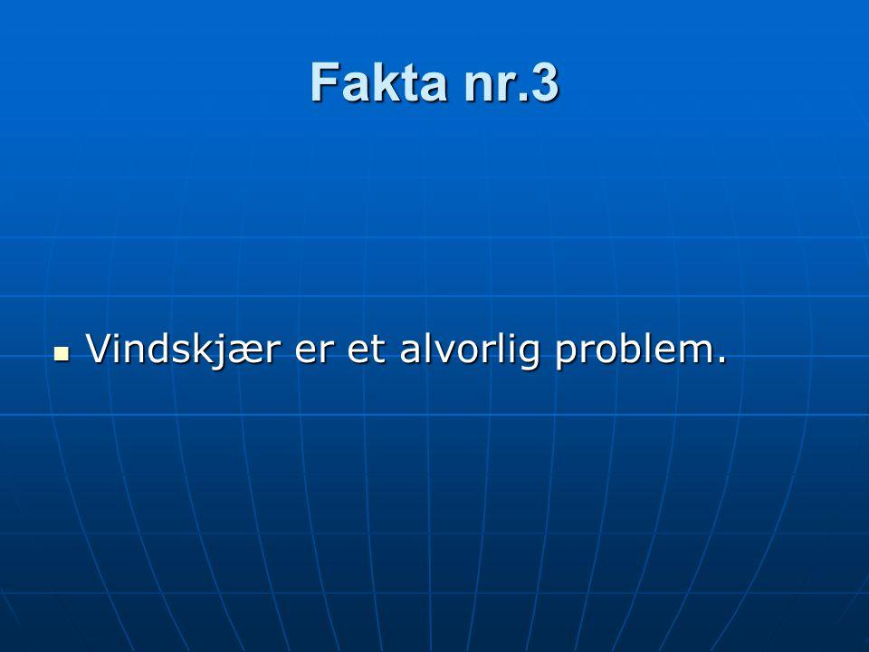 Fakta nr.3  Vindskjær er et alvorlig problem.