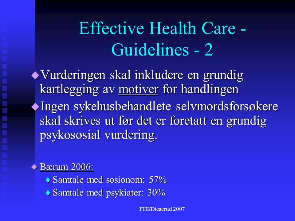 FHI/Dieserud 2007 Effective Health Care - Guidelines - 2  Vurderingen skal inkludere en grundig kartlegging av motiver for handlingen  Ingen sykehusbehandlete selvmordsforsøkere skal skrives ut før det er foretatt en grundig psykososial vurdering.