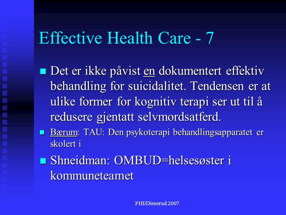 FHI/Dieserud 2007 Effective Health Care - 7  Det er ikke påvist en dokumentert effektiv behandling for suicidalitet.