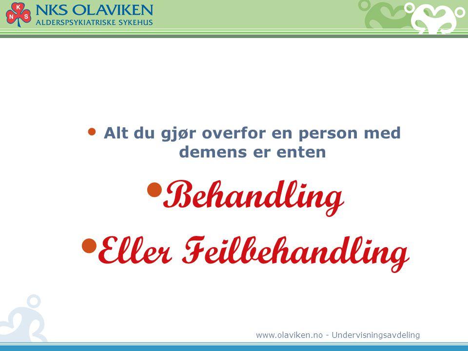 www.olaviken.no - Undervisningsavdeling Grunnelementer i funksjonsstøttende kommunikasjon for personer med demens