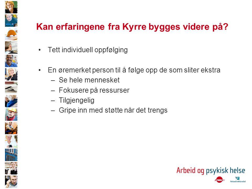 Kan erfaringene fra Kyrre bygges videre på.