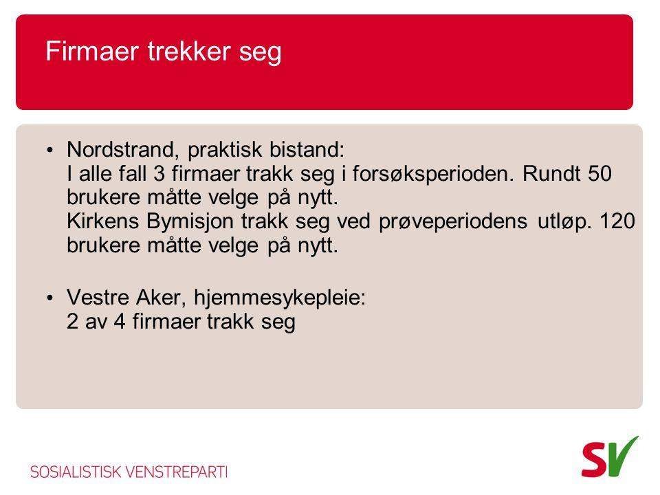 Firmaer trekker seg • Nordstrand, praktisk bistand: I alle fall 3 firmaer trakk seg i forsøksperioden.