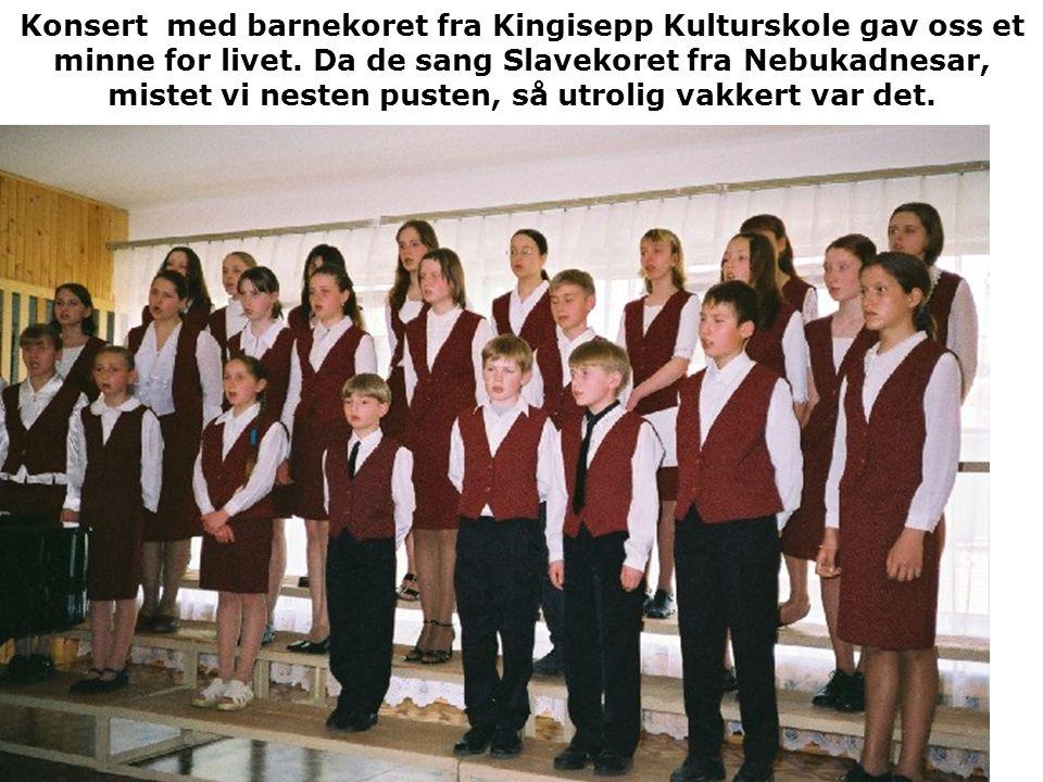 Konsert med barnekoret fra Kingisepp Kulturskole gav oss et minne for livet. Da de sang Slavekoret fra Nebukadnesar, mistet vi nesten pusten, så utrol