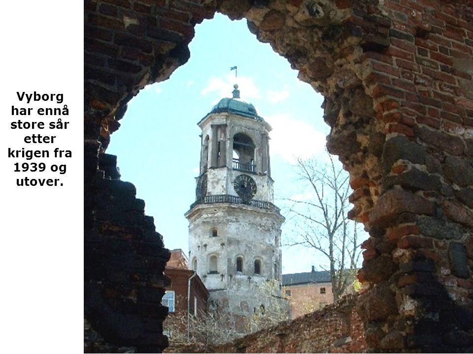 Vyborg har ennå store sår etter krigen fra 1939 og utover.