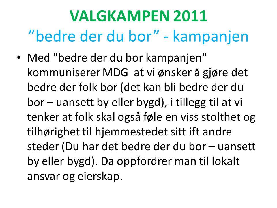 "VALGKAMPEN 2011 ""bedre der du bor"" - kampanjen • Med"