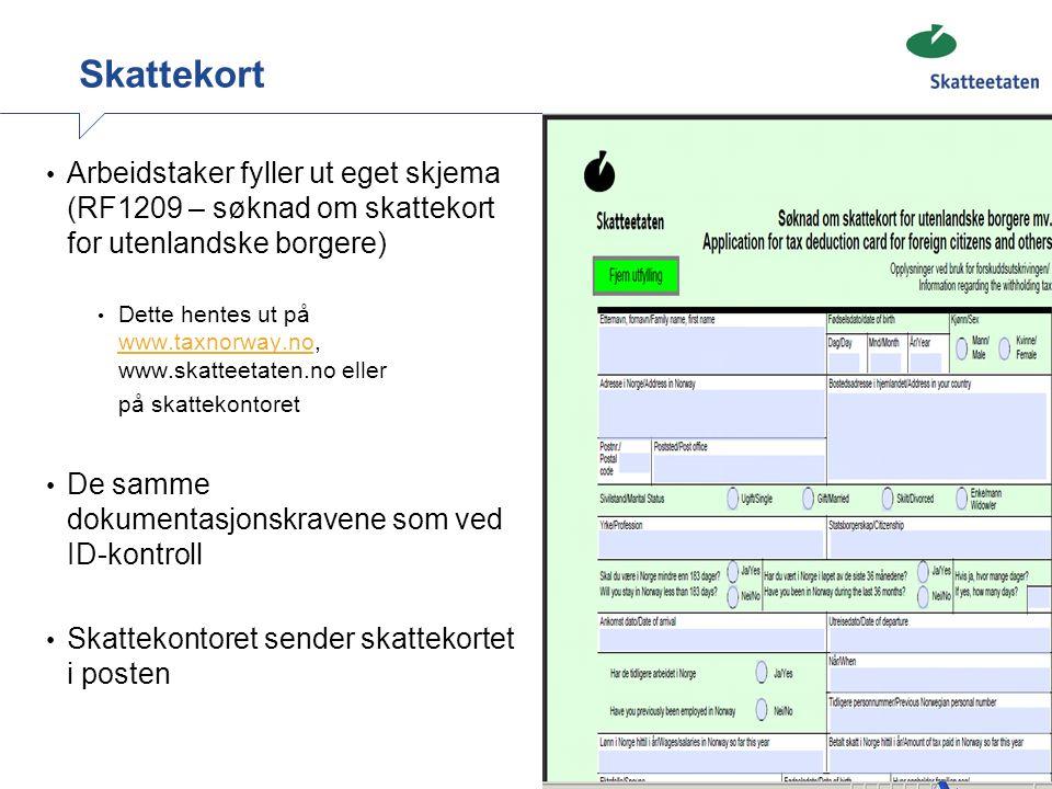 7 Skattekort • Arbeidstaker fyller ut eget skjema (RF1209 – søknad om skattekort for utenlandske borgere) • Dette hentes ut på www.taxnorway.no, www.s