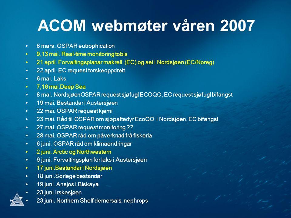 ACOM webmøter våren 2007 •6 mars. OSPAR eutrophication •9,13 mai.