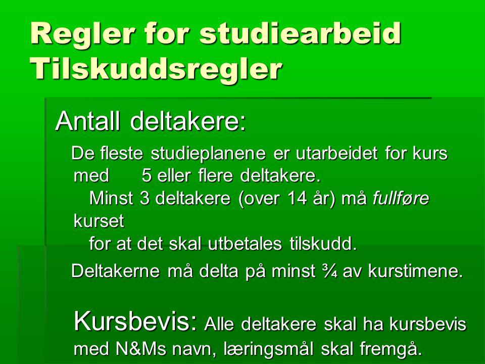 1 til 3 om Studiearbeid 1.KURSPLAN http://www.naturogmiljo.no/studieplaner/ (…eller når det ikke foreligger kursplan se…) http://www.naturogmiljo.no/studieplaner/egenskjema 2.SØKNAD http://www.naturogmiljo.no/soknad/ 3.RAPPORT (se forstørrelsesglass ved aktuelt kurs…) http://www.naturogmiljo.no/aktivitet/