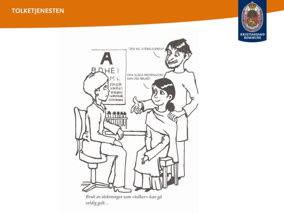 • Hvis man ikke bruker tolk 2.Hva med taushetsplikten og habiliteten.