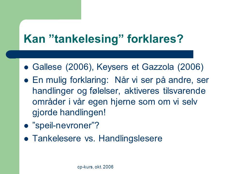 cp-kurs, okt.2006 Kan tankelesing forklares.