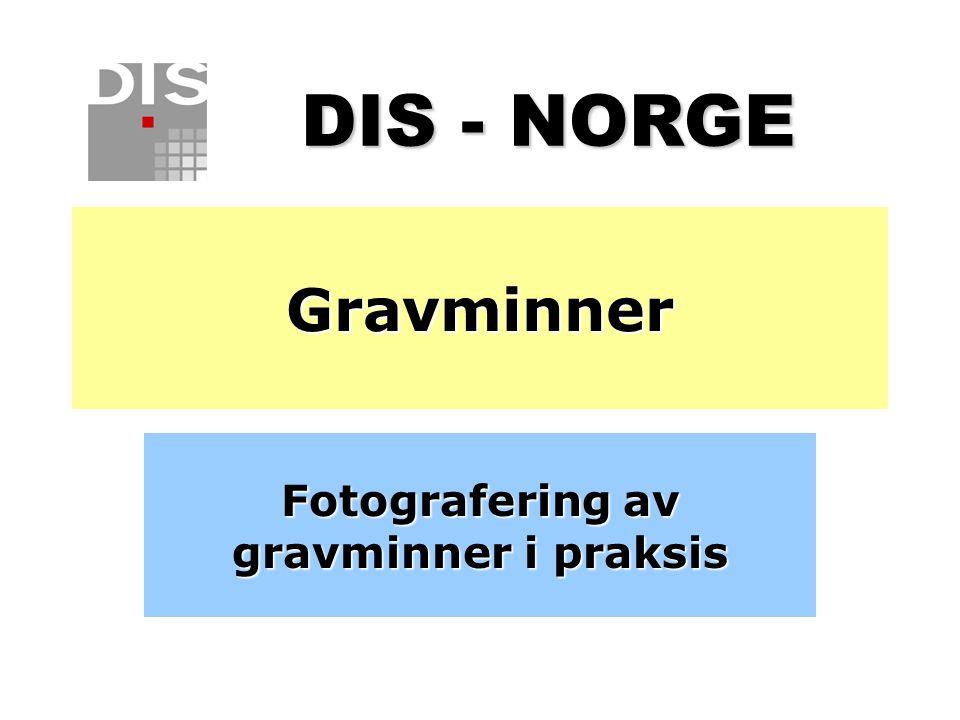 Gravminner Fotografering av gravminner i praksis DIS - NORGE