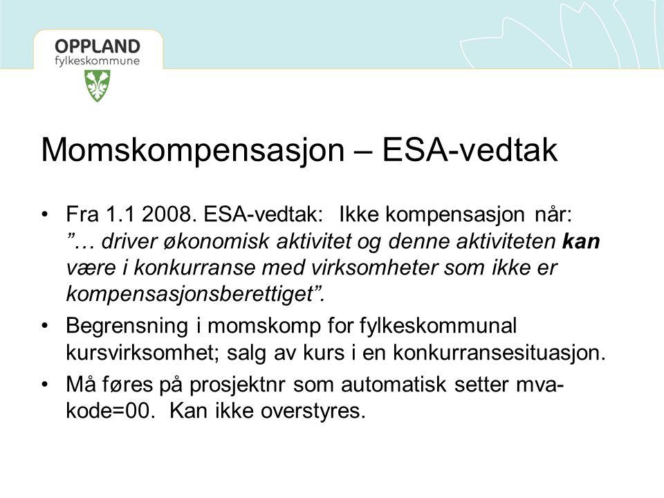 """Momskompensasjon – ESA-vedtak •Fra 1.1 2008. ESA-vedtak: Ikke kompensasjon når: """"… driver økonomisk aktivitet og denne aktiviteten kan være i konkurra"""