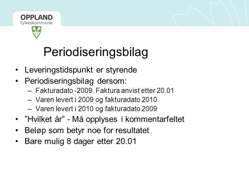 Periodiseringsbilag •Leveringstidspunkt er styrende •Periodiseringsbilag dersom: –Fakturadato -2009.