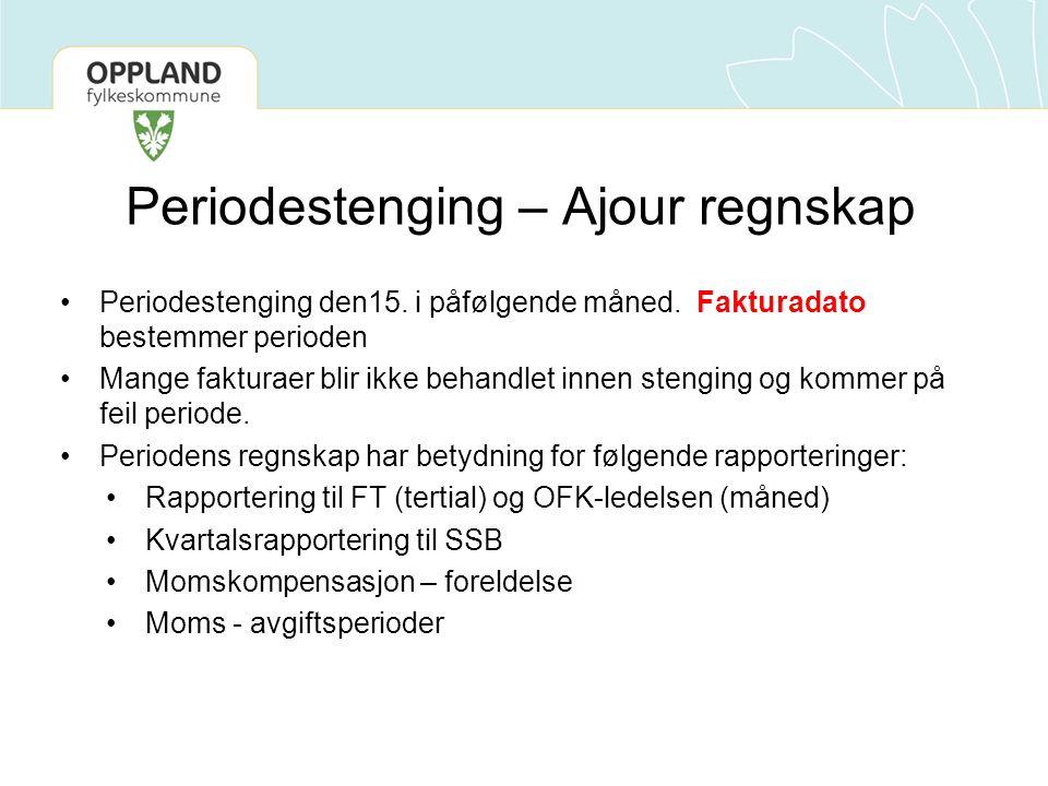 Periodestenging – Ajour regnskap •Periodestenging den15.