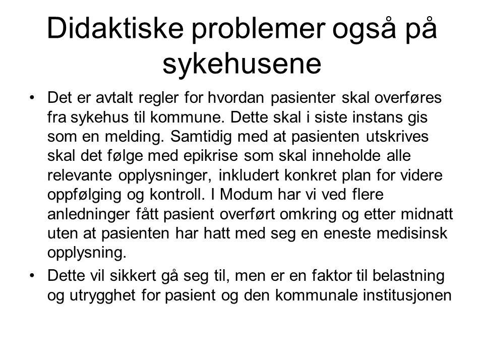 Didaktiske problemer også på sykehusene •Det er avtalt regler for hvordan pasienter skal overføres fra sykehus til kommune. Dette skal i siste instans