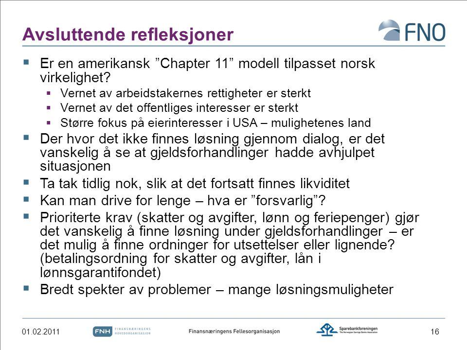 Avsluttende refleksjoner  Er en amerikansk Chapter 11 modell tilpasset norsk virkelighet.