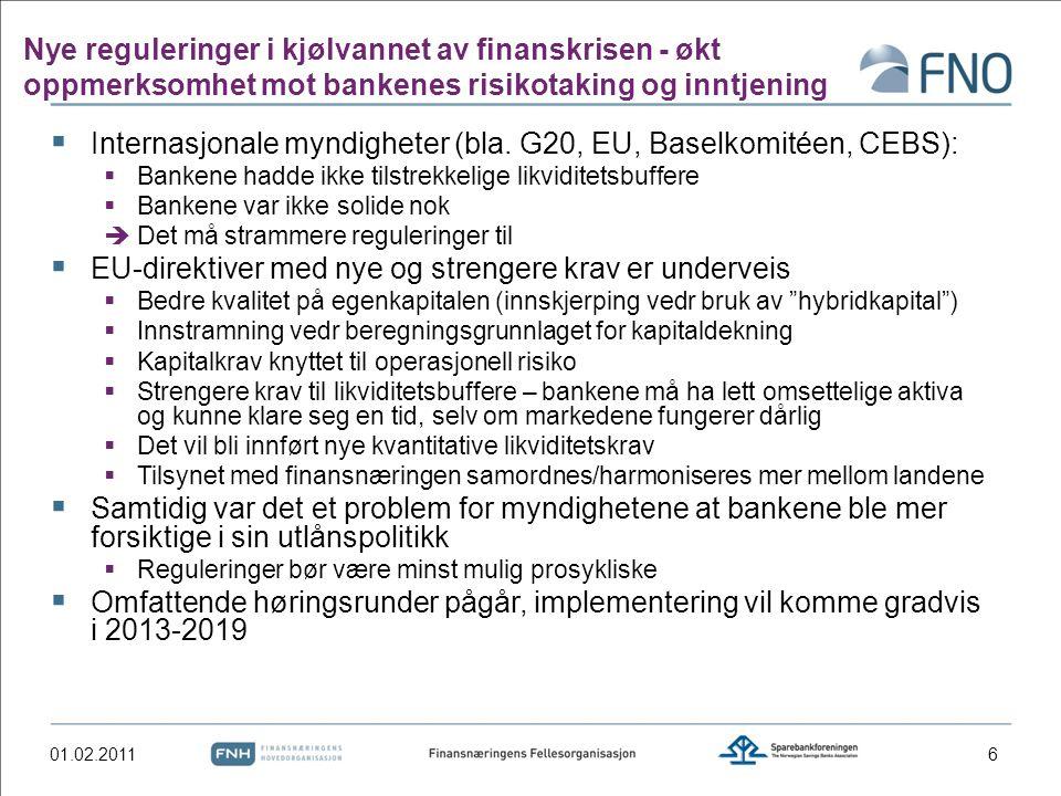 Nye reguleringer i kjølvannet av finanskrisen - økt oppmerksomhet mot bankenes risikotaking og inntjening 01.02.20116  Internasjonale myndigheter (bla.