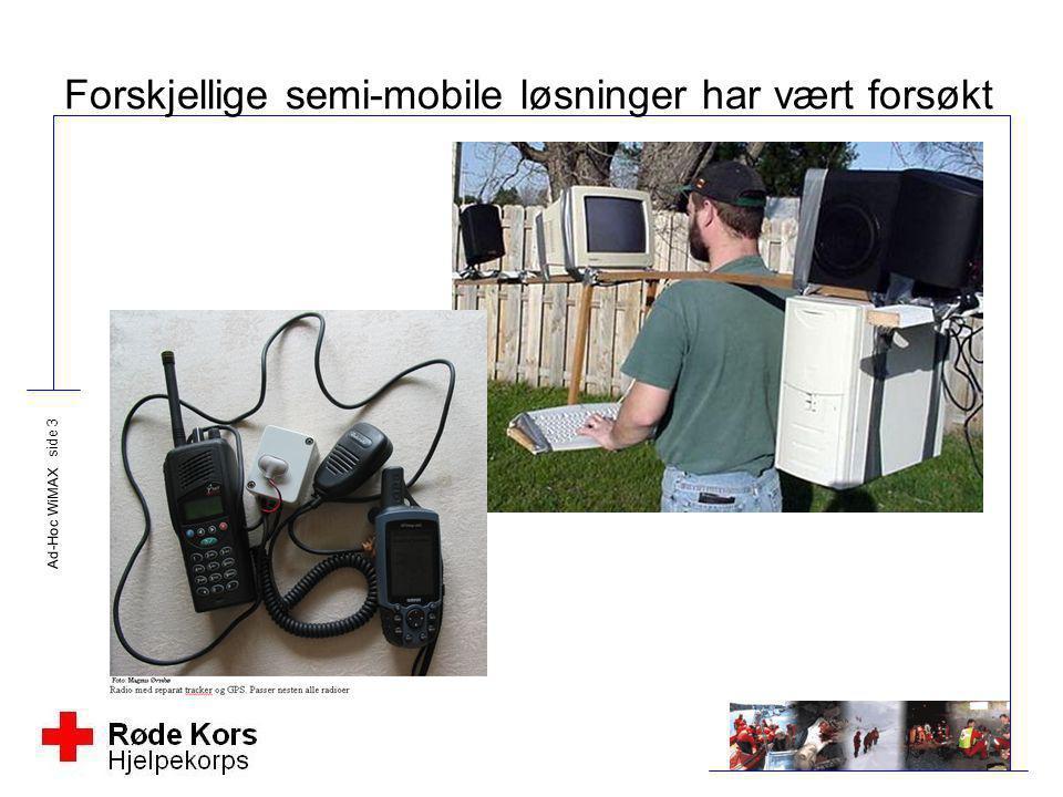 Ad-Hoc WiMAX side 3 Forskjellige semi-mobile løsninger har vært forsøkt