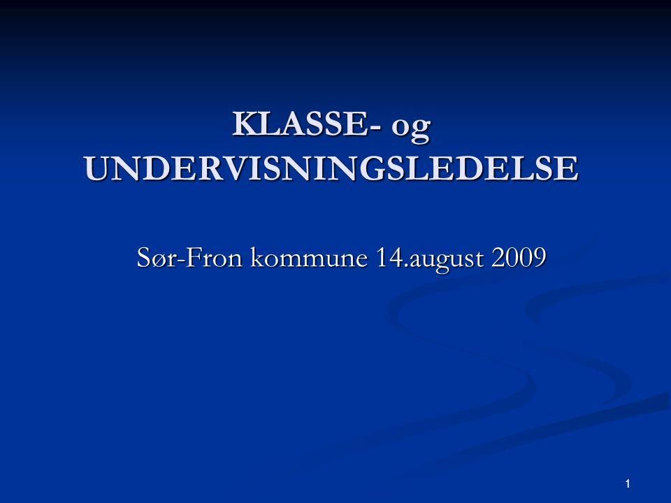 1 KLASSE- og UNDERVISNINGSLEDELSE Sør-Fron kommune 14.august 2009