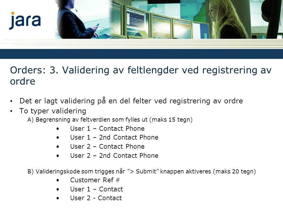 Orders: 3. Validering av feltlengder ved registrering av ordre • Det er lagt validering på en del felter ved registrering av ordre • To typer valideri