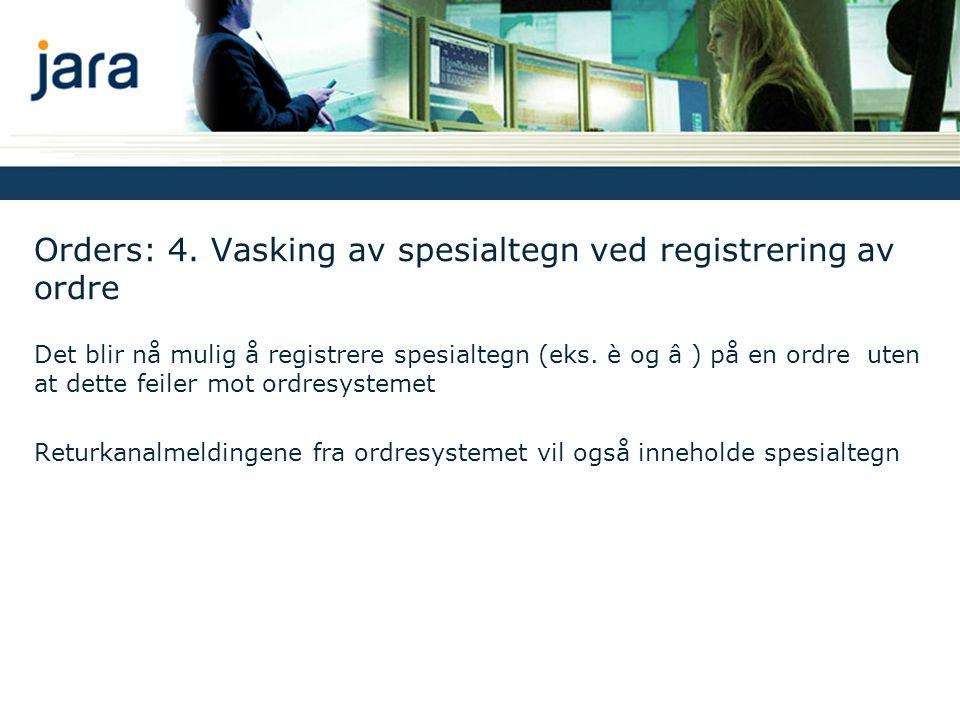 Orders: 4. Vasking av spesialtegn ved registrering av ordre Det blir nå mulig å registrere spesialtegn (eks. è og â ) på en ordre uten at dette feiler