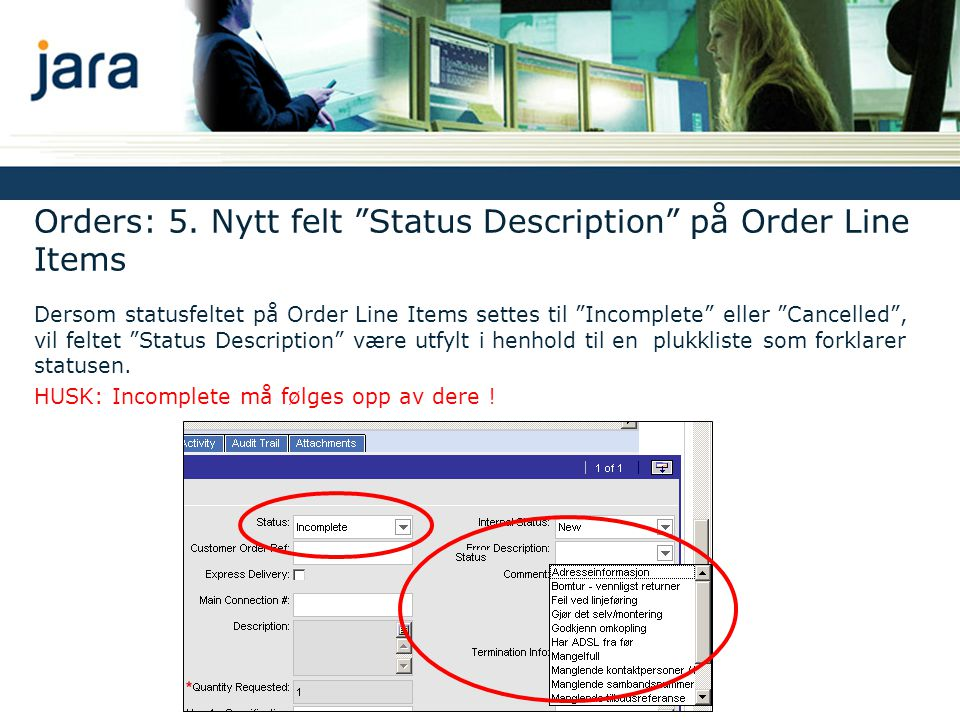 "Orders: 5. Nytt felt ""Status Description"" på Order Line Items Dersom statusfeltet på Order Line Items settes til ""Incomplete"" eller ""Cancelled"", vil f"