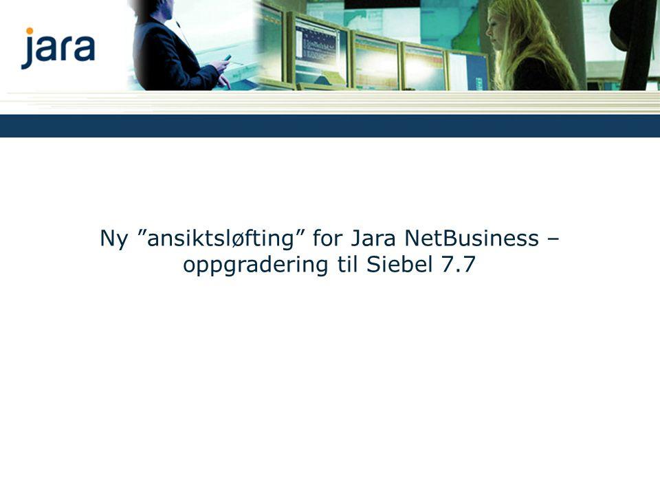 """Ny """"ansiktsløfting"""" for Jara NetBusiness – oppgradering til Siebel 7.7"""