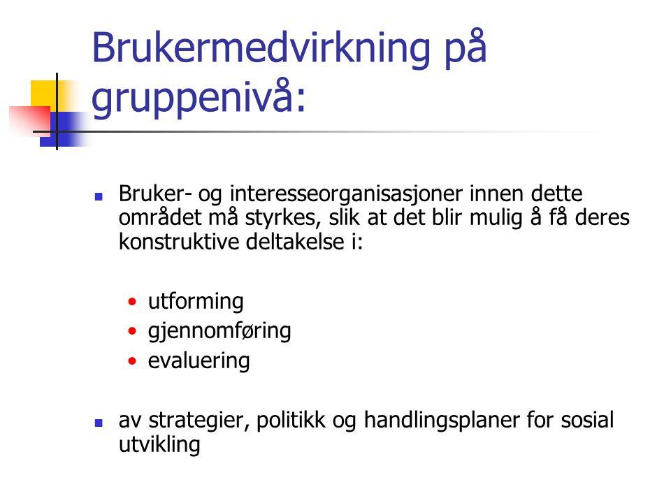 Økt brukermedvirkning betyr:  Overføring av makt og innflytelse fra politikere, byråkrater og tjenesteytere til brukeren og brukerorganisasjoner  Finnes det slik vilje?