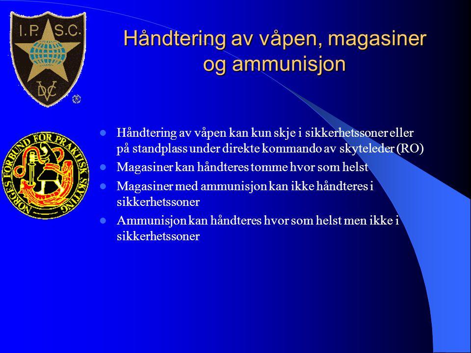 Håndtering av våpen, magasiner og ammunisjon  Håndtering av våpen kan kun skje i sikkerhetssoner eller på standplass under direkte kommando av skytel