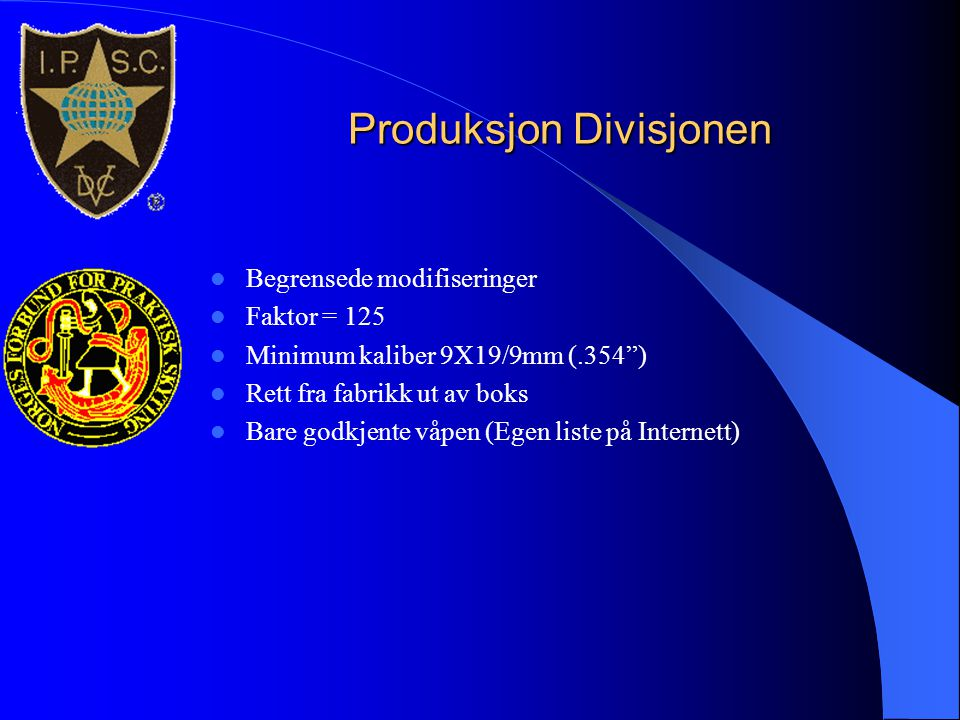 """Produksjon Divisjonen  Begrensede modifiseringer  Faktor = 125  Minimum kaliber 9X19/9mm (.354"""")  Rett fra fabrikk ut av boks  Bare godkjente våp"""
