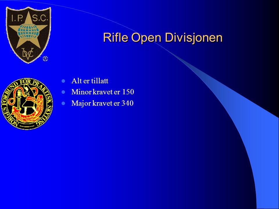 Rifle Open Divisjonen  Alt er tillatt  Minor kravet er 150  Major kravet er 340
