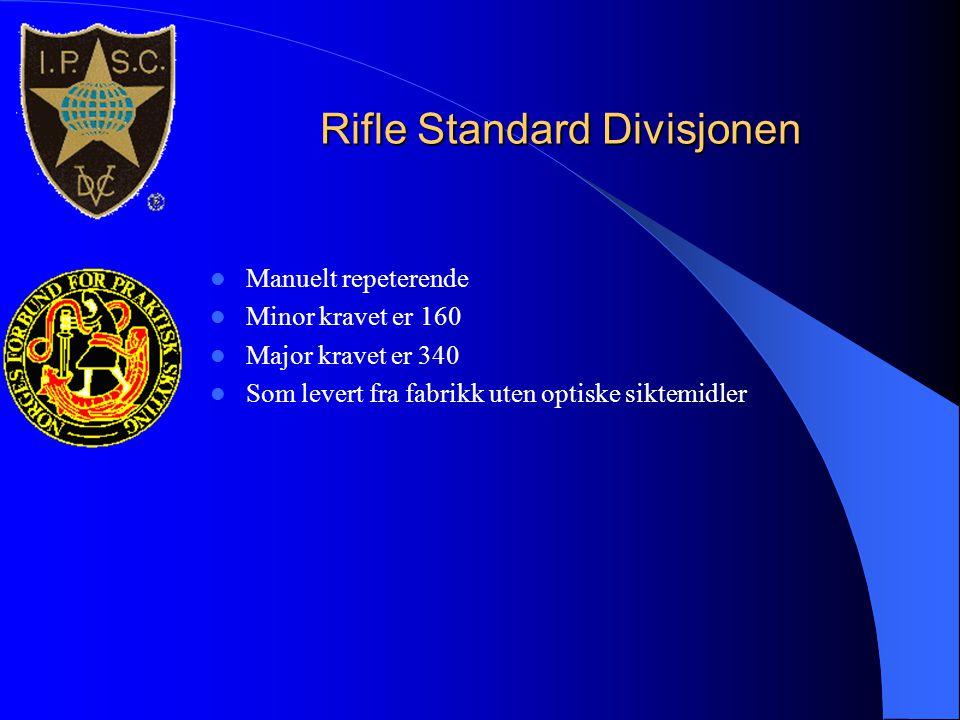 Rifle Standard Divisjonen  Manuelt repeterende  Minor kravet er 160  Major kravet er 340  Som levert fra fabrikk uten optiske siktemidler