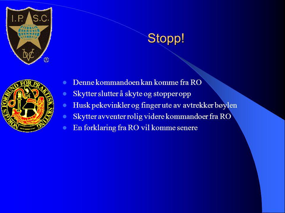 Stopp!  Denne kommandoen kan komme fra RO  Skytter slutter å skyte og stopper opp  Husk pekevinkler og finger ute av avtrekker bøylen  Skytter avv