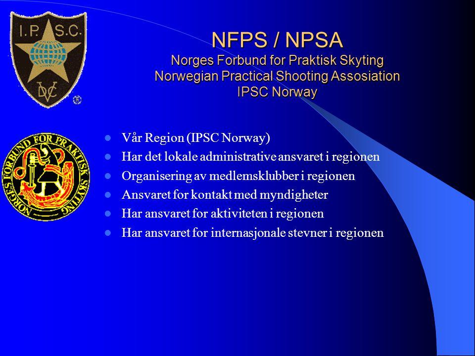 NFPS / NPSA Norges Forbund for Praktisk Skyting Norwegian Practical Shooting Assosiation IPSC Norway  Vår Region (IPSC Norway)  Har det lokale admin