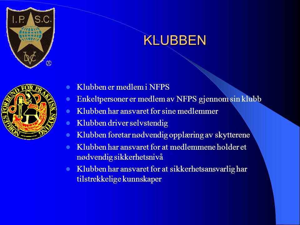KLUBBEN  Klubben er medlem i NFPS  Enkeltpersoner er medlem av NFPS gjennom sin klubb  Klubben har ansvaret for sine medlemmer  Klubben driver sel