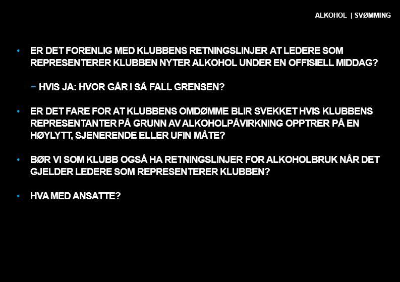 •ER DET FORENLIG MED KLUBBENS RETNINGSLINJER AT LEDERE SOM REPRESENTERER KLUBBEN NYTER ALKOHOL UNDER EN OFFISIELL MIDDAG? −HVIS JA: HVOR GÅR I SÅ FALL