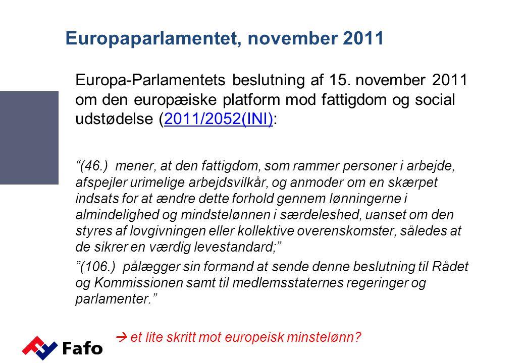 Europaparlamentet, november 2011 Europa-Parlamentets beslutning af 15. november 2011 om den europæiske platform mod fattigdom og social udstødelse (20