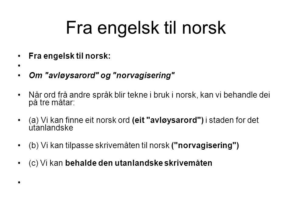 Fra engelsk til norsk •Fra engelsk til norsk: • •Om
