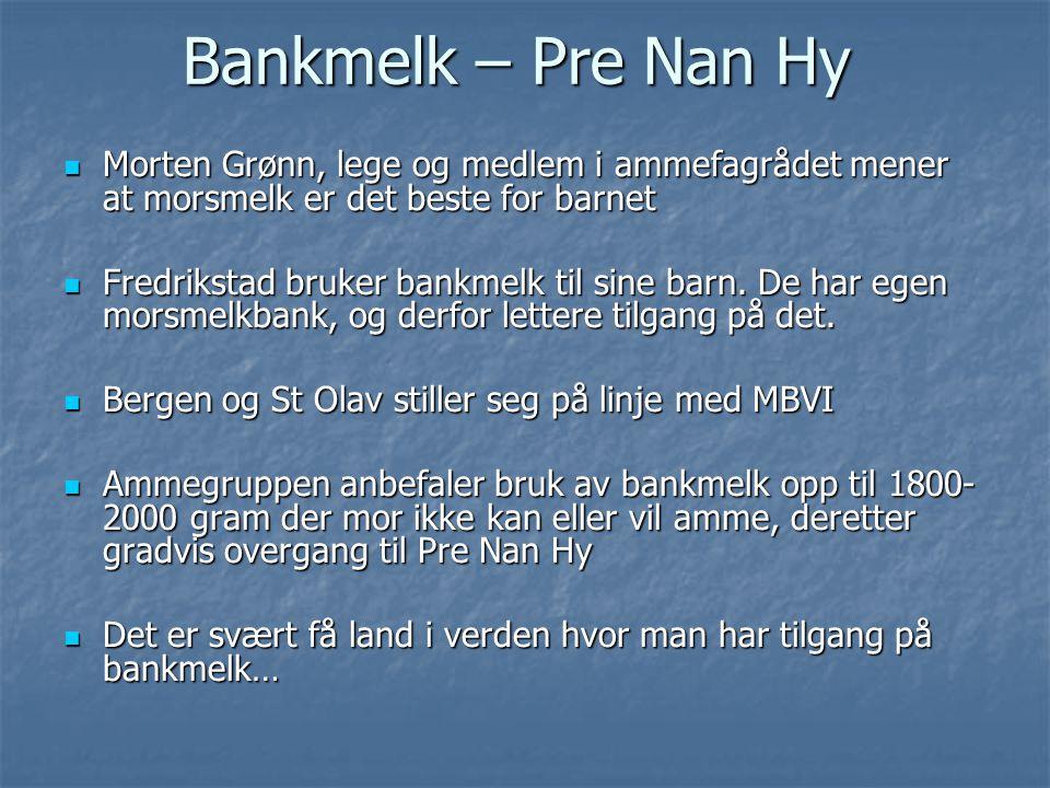  Morten Grønn, lege og medlem i ammefagrådet mener at morsmelk er det beste for barnet  Fredrikstad bruker bankmelk til sine barn. De har egen morsm