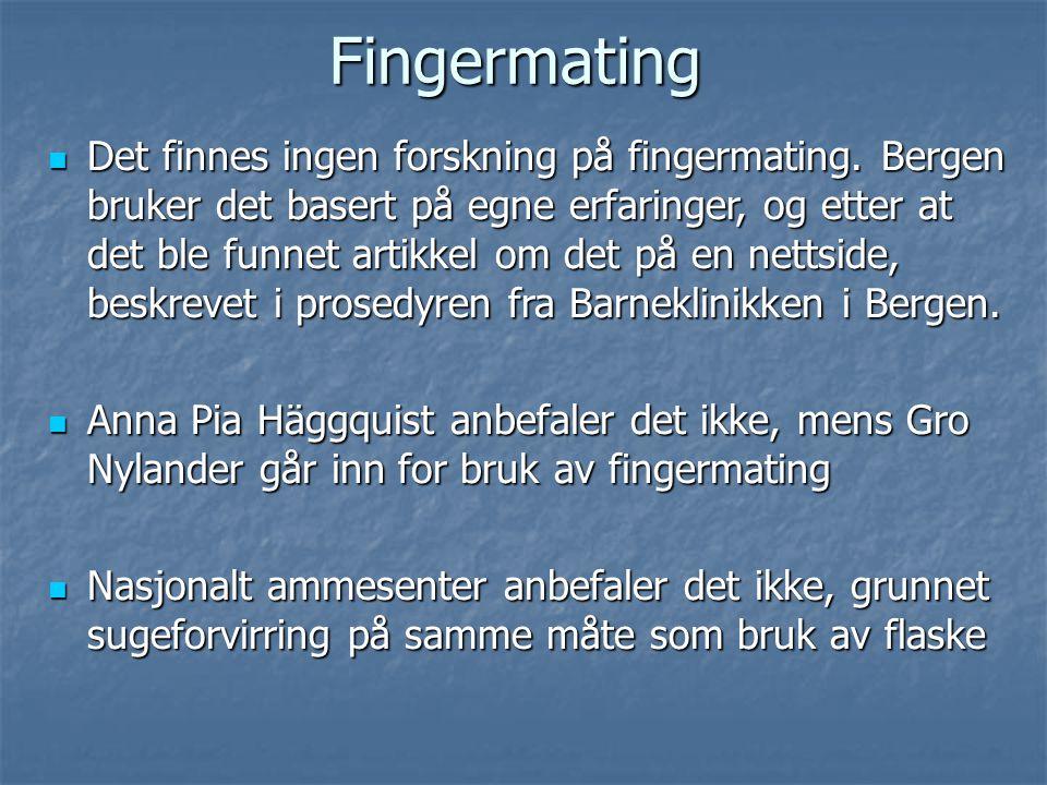 Fingermating  Det finnes ingen forskning på fingermating. Bergen bruker det basert på egne erfaringer, og etter at det ble funnet artikkel om det på