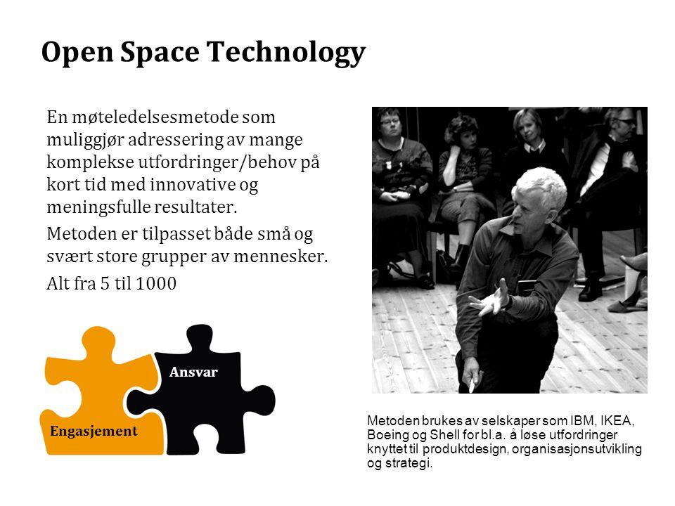 Open Space Technology En møteledelsesmetode som muliggjør adressering av mange komplekse utfordringer/behov på kort tid med innovative og meningsfulle resultater.