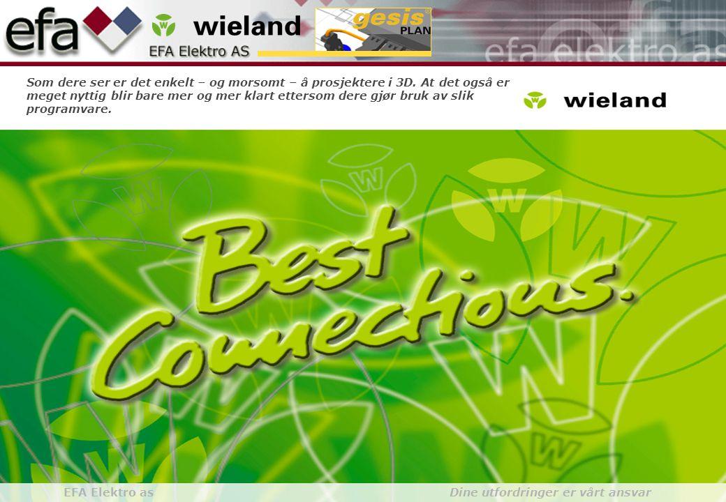 Wieland GroupBuilding Installationgesis gesisPLAN EFA Elektro as Dine utfordringer er vårt ansvar Som dere ser er det enkelt – og morsomt – å prosjekt